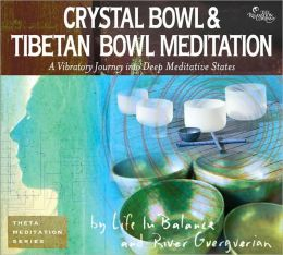 Crystal Bowl & Tibetan Bowl Meditation: A Vibratory Journey Into Deep Meditative States