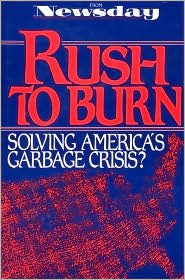 Rush to Burn: Solving America's Garbage Crisis?