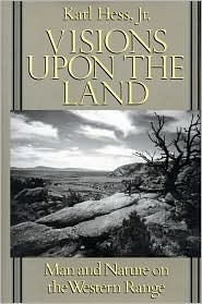 Visions upon the Land: Man and Nature on the Western Range