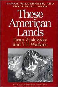 These American Lands: Parks, Wildnerness, and the Public Lands: Revised and Expanded Edition