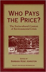 Who Pays the Price?: The Sociocultural Context of Environmental Crisis