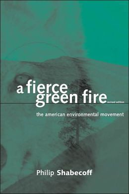 A Fierce Green Fire: The American Environmental Movement