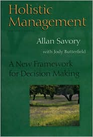 Holistic Management: A New Framework for Decision Making, Second Edition