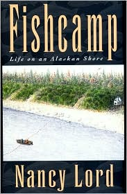 Fishcamp: Life on an Alaskan Shore