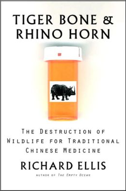 Tiger Bone and Rhino Horn: The Destruction of Wildlife for Traditional Chinese Medicine