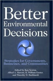 Better Environmental Decisions: Strategies for Governments, Businesses, and Communities