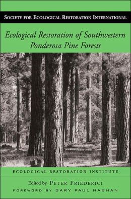 Ecological Restoration of Southwestern Ponderosa Pine Forests (Society for Ecological Restoration International Series)