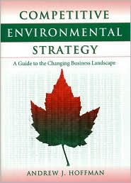 Competitive Environmental Strategy Competitive Environmental Strategy Competitive Environmental Strategy: A Guide to the Changing Business Landscape a