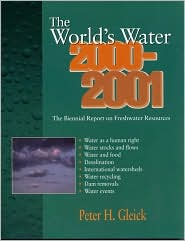 World's Water 2000-2001: The Biennial Report on Freshwater Resources