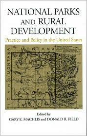 National Parks and Rural Development: Practice and Policy in the United States
