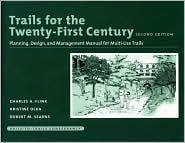 Trails for the Twenty-first Century Second Edition: Planning, Design, and Management Manual for Multi-Use Trails