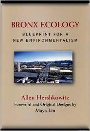 Bronx Ecology : Blueprint for a New Environmentalism