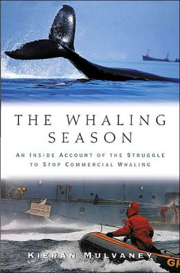 The Whaling Season: An Inside Account of the Struggle to Stop Commercial Whaling