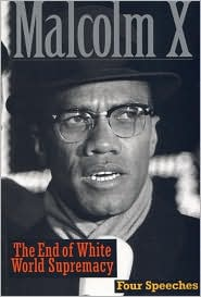 End of White World Supremacy: Four Speeches by Malcolm X