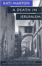 A Death in Jerusalem: The Assassination by Jewish Extremists of the First Arab/Israeli Peacemaker