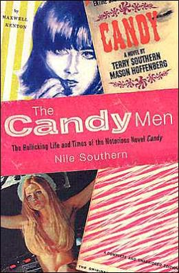 The Candy Men: The Rollicking Life and Times of the Notorious Novel Candy