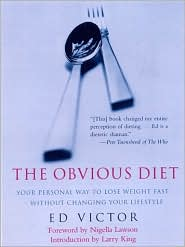 The Obvious Diet: Your Personal Way to Lose Weight Fast Without Changing Your Lifestyle