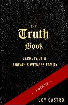 The Truth Book: Growing up among Jehovah's Witnesses