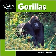 Gorillas (Our Wild World Series)