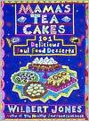 Mama's Tea Cakes: 101 Delicious Soul Food Desserts