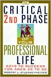 The Critical 2nd Phase of Your Professional Life: Keys to Success for Ages 35 to 50
