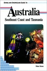 Diving & Snorkeling Australia: Southeast Coast & Tasmania (Lonely Planet Pisces Diving & Snorkeling Guides Series)