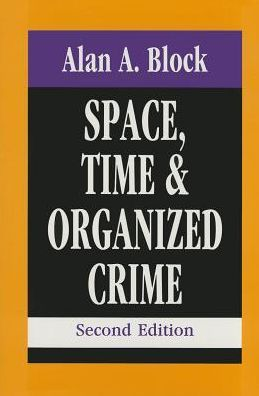 Space, Time, and Organized Crime: Second edition