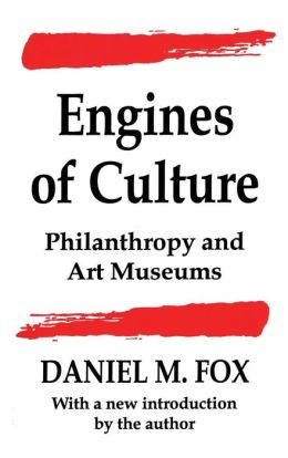 Engines of Culture: Philanthropy and Art Museums