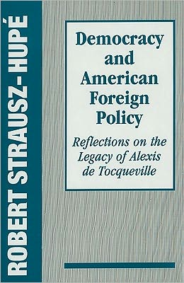 Democracy and American Foreign Policy: Reflections on the Legacy of Tocqueville