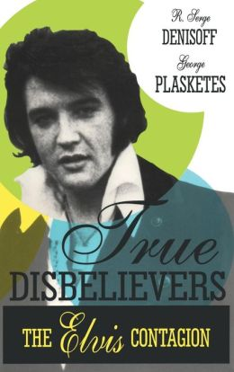 True Disbelievers: The Elvis Contagion