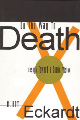 On the Way to Death: Essays Toward A Comic Vision