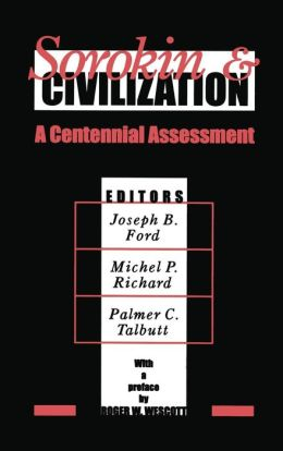 Sorokin and Civilization: A Centennial Assessment