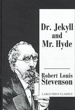 Strange Case of Dr. Jekyll and Mr. Hyde (Transaction Large Print Edition)