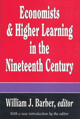 Economists and Higher Learning in the Nineteenth Century: Breaking the American Mold