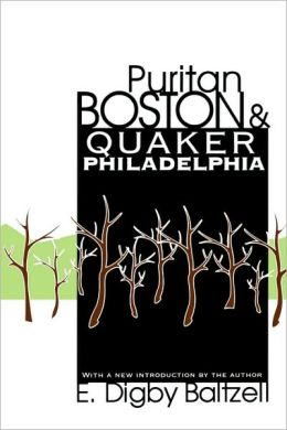 Puritan Boston-Quaker Philadelphia