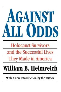 Against All Odds: Holocaust Surviviors and the Successful Lives they Made in America