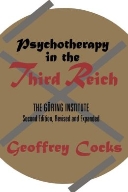 Psychotherapy in the Third Reich: Second Edition