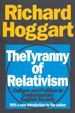 The Tyranny of Relativism: Culture and Politics in Contemporary English Society