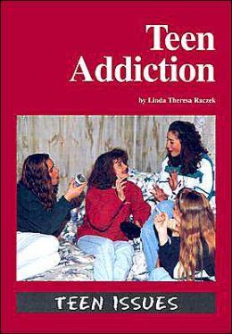 Teen Addiction
