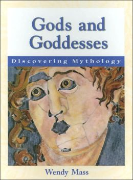 Gods and Goddesses (Discovering Mythology Series)