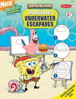 SpongeBob's Underwater Escapes (Watch Me Draw Series) (SpongeBob SquarePants Series)