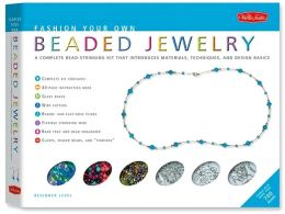 Fashion Your Own Beaded Jewelry Kit: Create your own stylish necklaces, bracelets, earrings and more