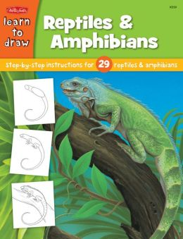 Reptiles & Amphibians: Step by Step Intsructions for 29 Reptiles and Amphibians (Draw and Color Series)