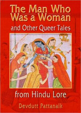 The Man Who Was a Woman and Other Queer Tales from Hindu Lore