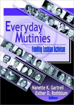 Everyday Mutinies: Funding Lesbian Activism
