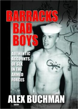 Barracks Bad Boys: Authentic Accounts of Sex in the Armed Forces