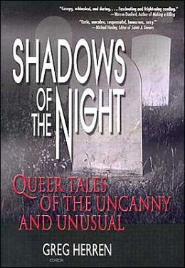 Shadows of the Night: Queer Tales of the Uncanny and Unusual