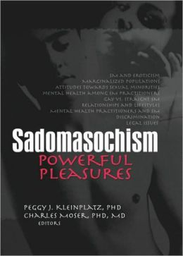 Sadomasochism: Powerful Pleasures