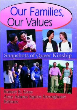 Our Families, Our Values: Snapshots of Queer Kinship