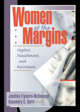 Women at the Margins: Neglect, Punishment, and Resistance